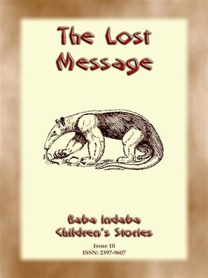 cover image of THE LOST MESSAGE--A Zulu Folk Tale with a Moral